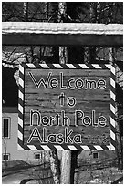 Welcome sign. North Pole, Alaska, USA ( black and white)